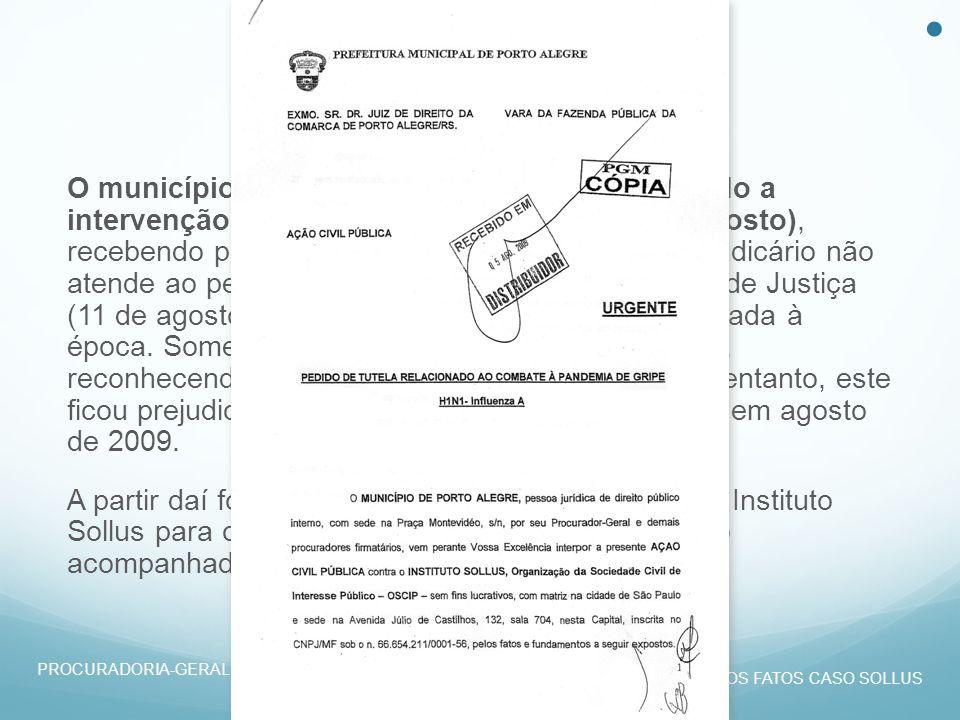 2009 O município ajuíza Ação Civil Pública solicitando a intervenção judicial no Instituto Sollus (5 de agosto), recebendo parecer favorável do MP em juízo.