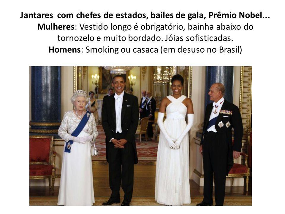 Jantares com chefes de estados, bailes de gala, Prêmio Nobel... Mulheres: Vestido longo é obrigatório, bainha abaixo do tornozelo e muito bordado. Jói