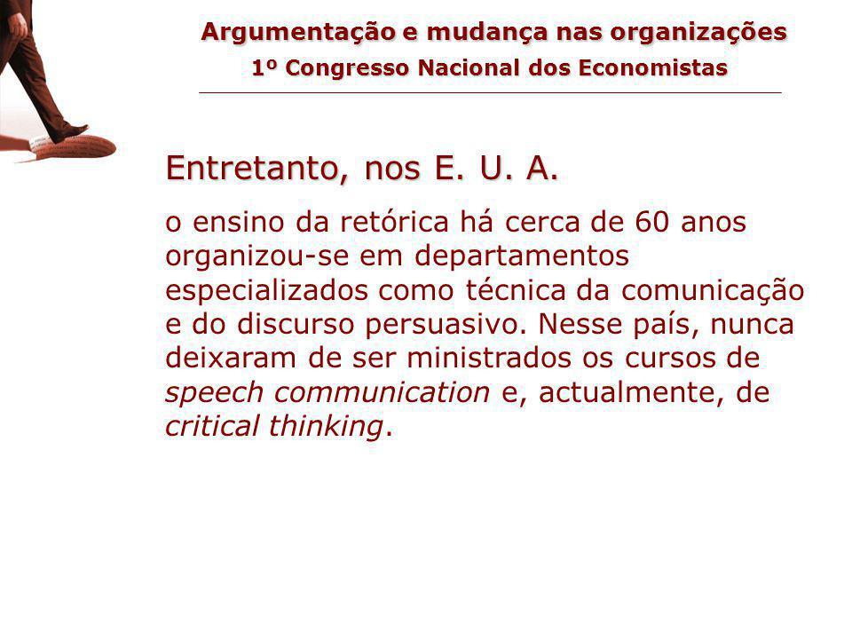 Argumentação e mudança nas organizações 1º Congresso Nacional dos Economistas ensino nos EUA Entretanto, nos E.