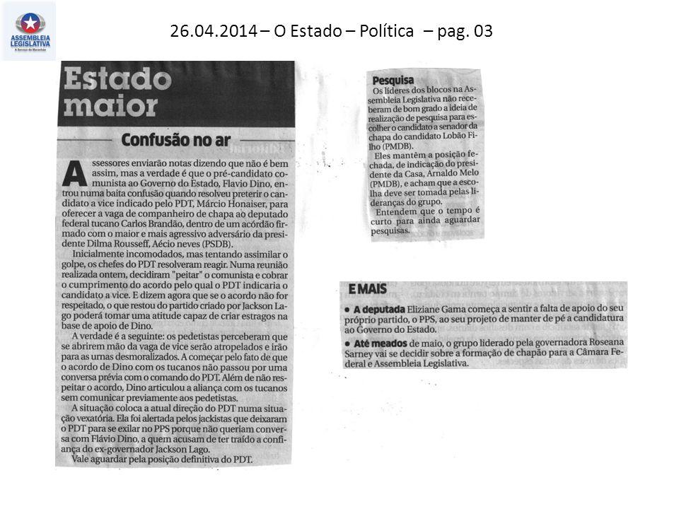 26.04.2014 – O Estado – Política – pag. 03