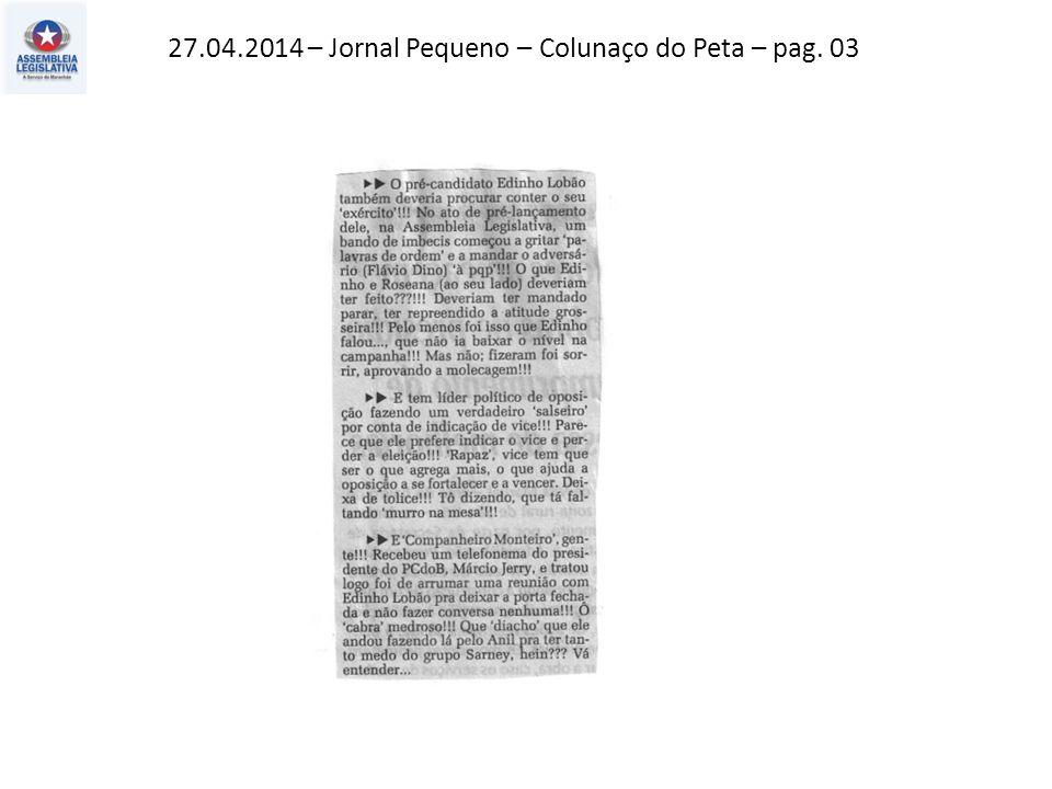 27.04.2014 – Jornal Pequeno – Colunaço do Peta – pag. 03