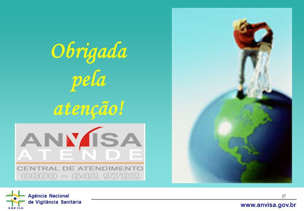 Agência Nacional de Vigilância Sanitária www.anvisa.gov.br 37 Obrigada pela atenção!