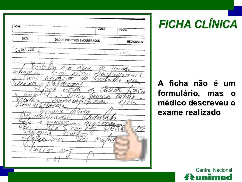 FICHA CLÍNICA A ficha não é um formulário, mas o médico descreveu o exame realizado