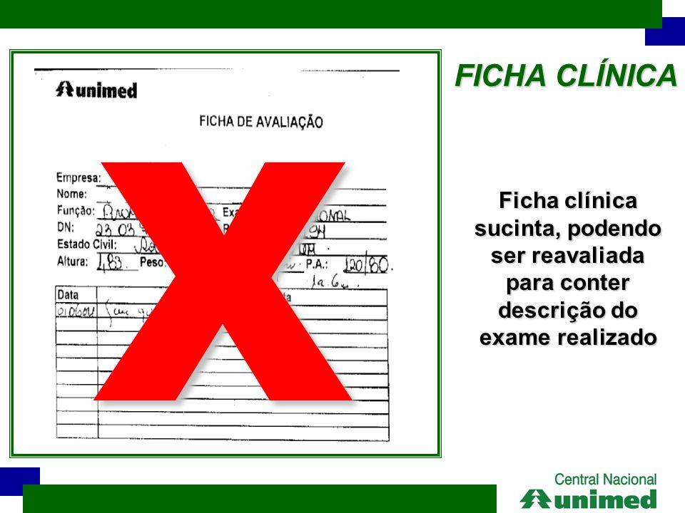 FICHA CLÍNICA Ficha clínica sucinta, podendo ser reavaliada para conter descrição do exame realizado X
