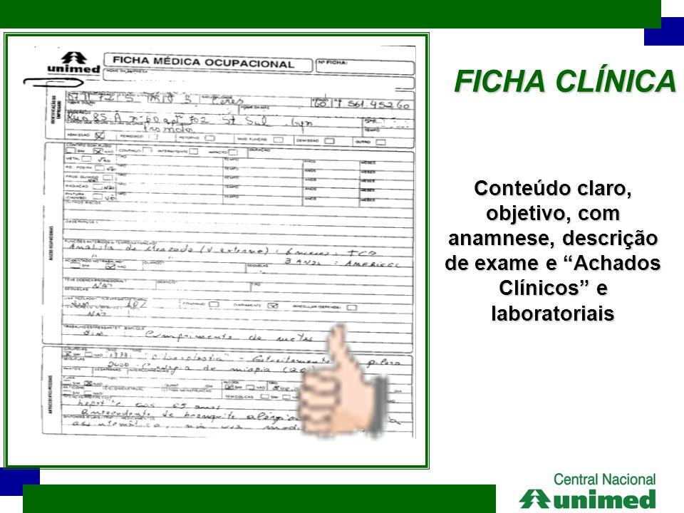 """FICHA CLÍNICA Conteúdo claro, objetivo, com anamnese, descrição de exame e """"Achados Clínicos"""" e laboratoriais"""