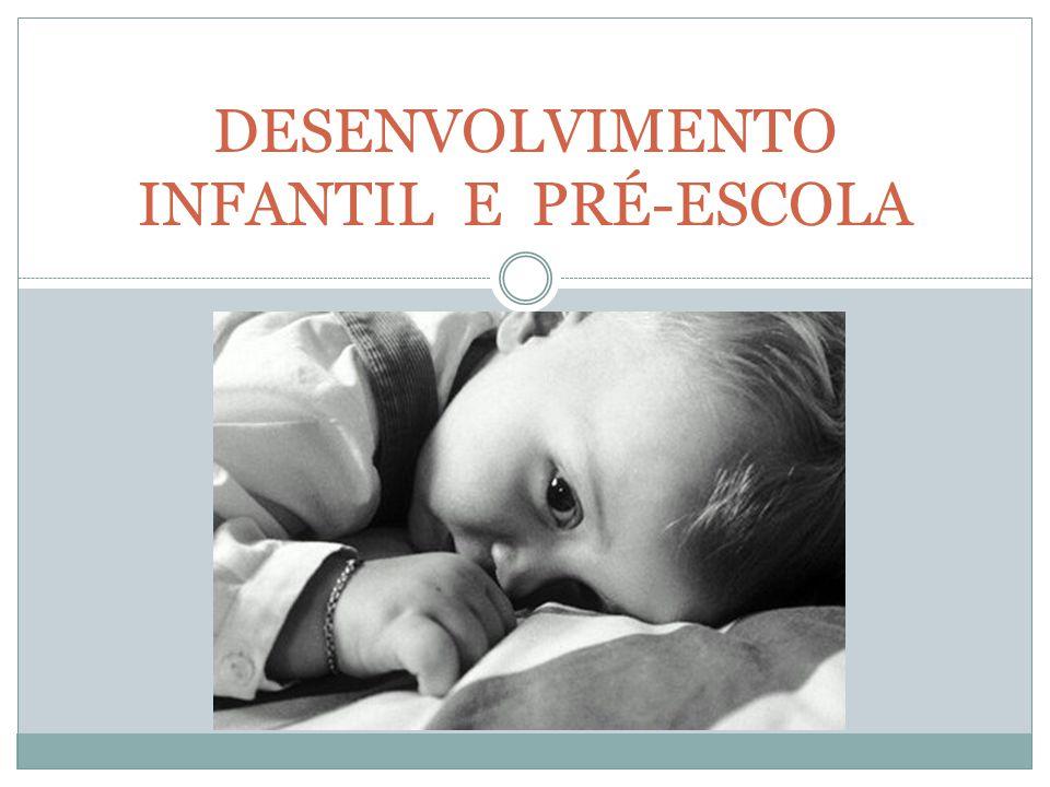 DESENVOLVIMENTO INFANTIL E PRÉ-ESCOLA