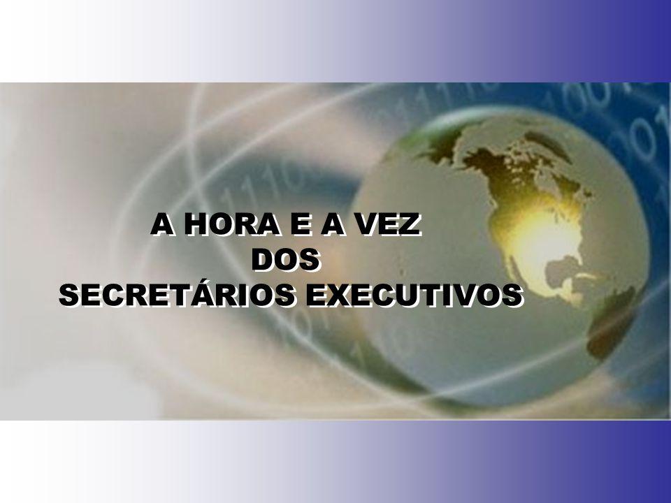 A HORA E A VEZ DOS SECRETÁRIOS EXECUTIVOS