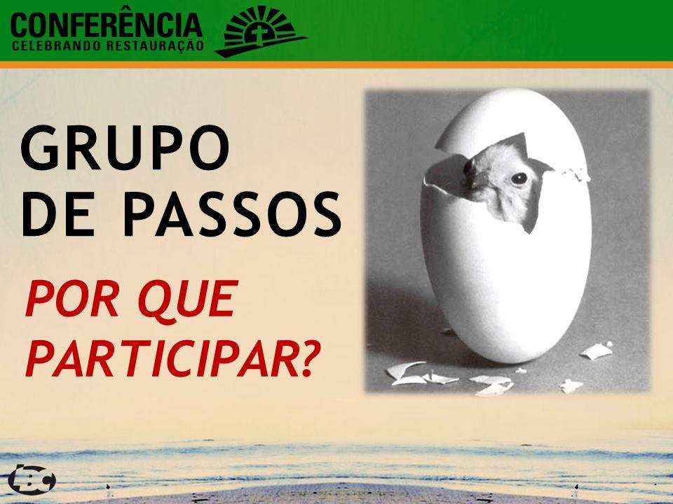 GRUPO DE PASSOS POR QUE PARTICIPAR?