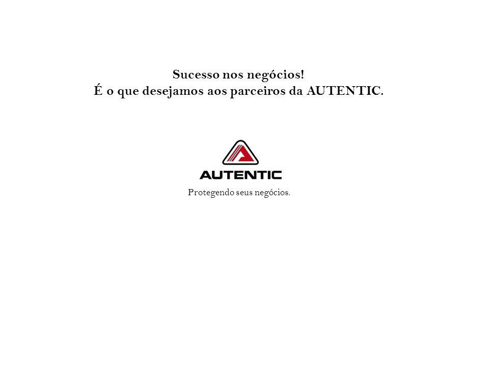Protegendo seus negócios. Sucesso nos negócios! É o que desejamos aos parceiros da AUTENTIC.