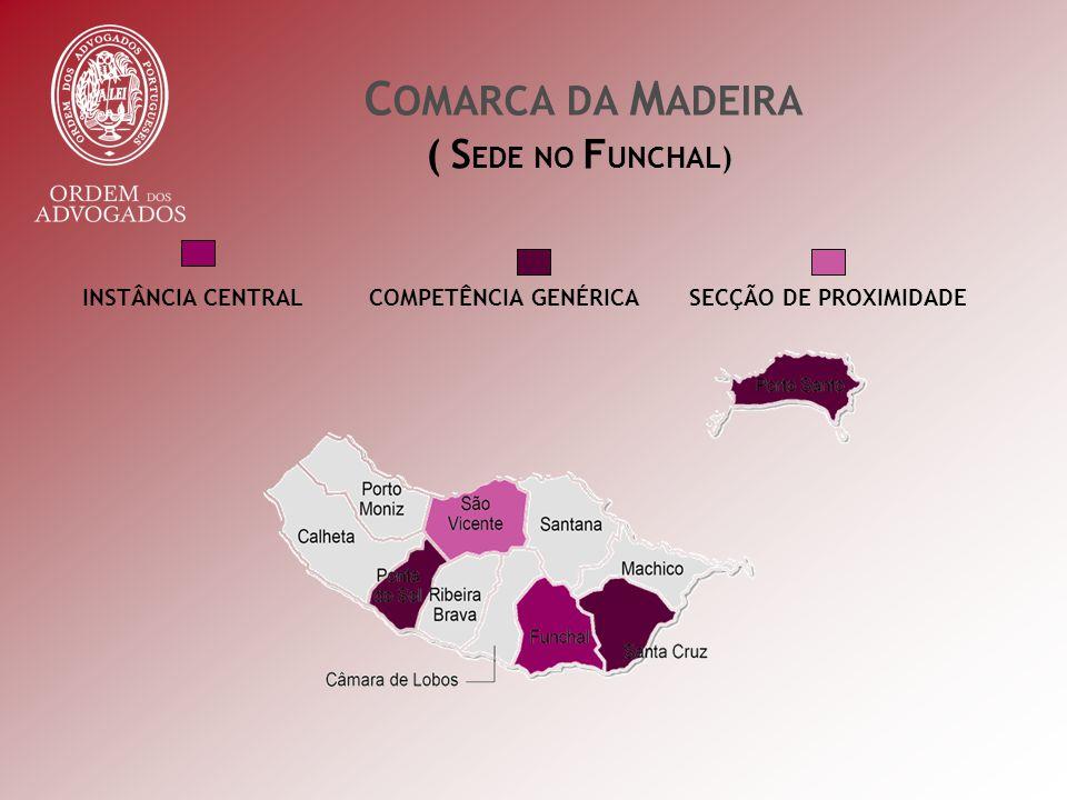 INSTÂNCIA CENTRAL COMPETÊNCIA GENÉRICA SECÇÃO DE PROXIMIDADE C OMARCA DA M ADEIRA ( S EDE NO F UNCHAL)