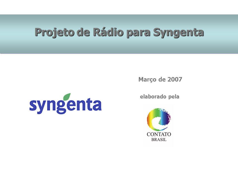Projeto de Rádio para Syngenta Março de 2007 elaborado pela