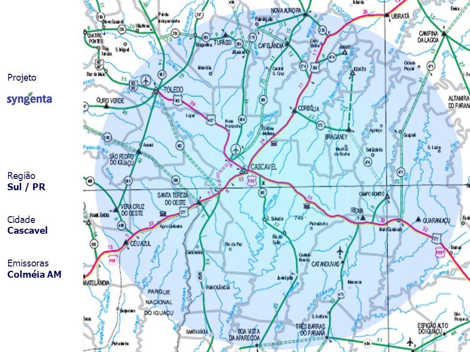 Projeto Região Sul / PR Cidade Cascavel Emissoras Colméia AM