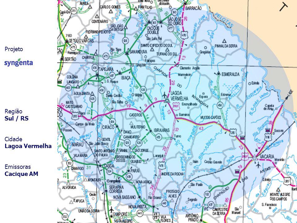 Projeto Região Sul / RS Cidade Lagoa Vermelha Emissoras Cacique AM
