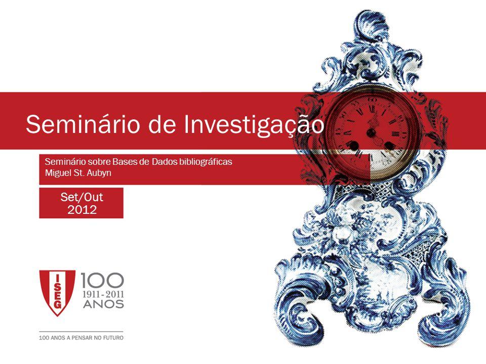 Set/Out 2012 Seminário de Investigação Seminário sobre Bases de Dados bibliográficas Miguel St.