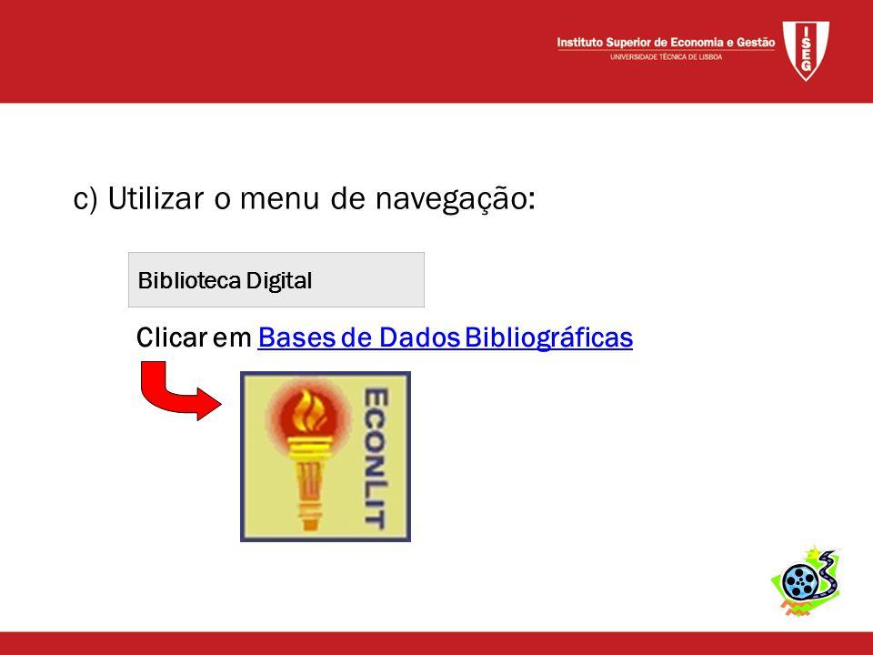 Biblioteca Digital c) Utilizar o menu de navegação: Clicar em Bases de Dados BibliográficasBases de Dados Bibliográficas