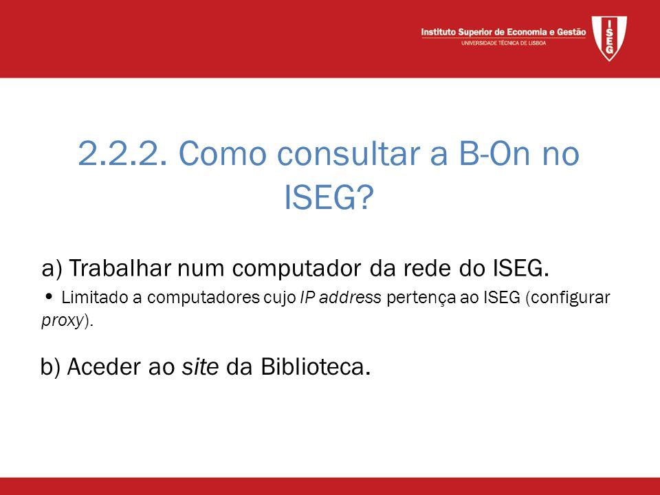 2.2.2. Como consultar a B-On no ISEG. b) Aceder ao site da Biblioteca.