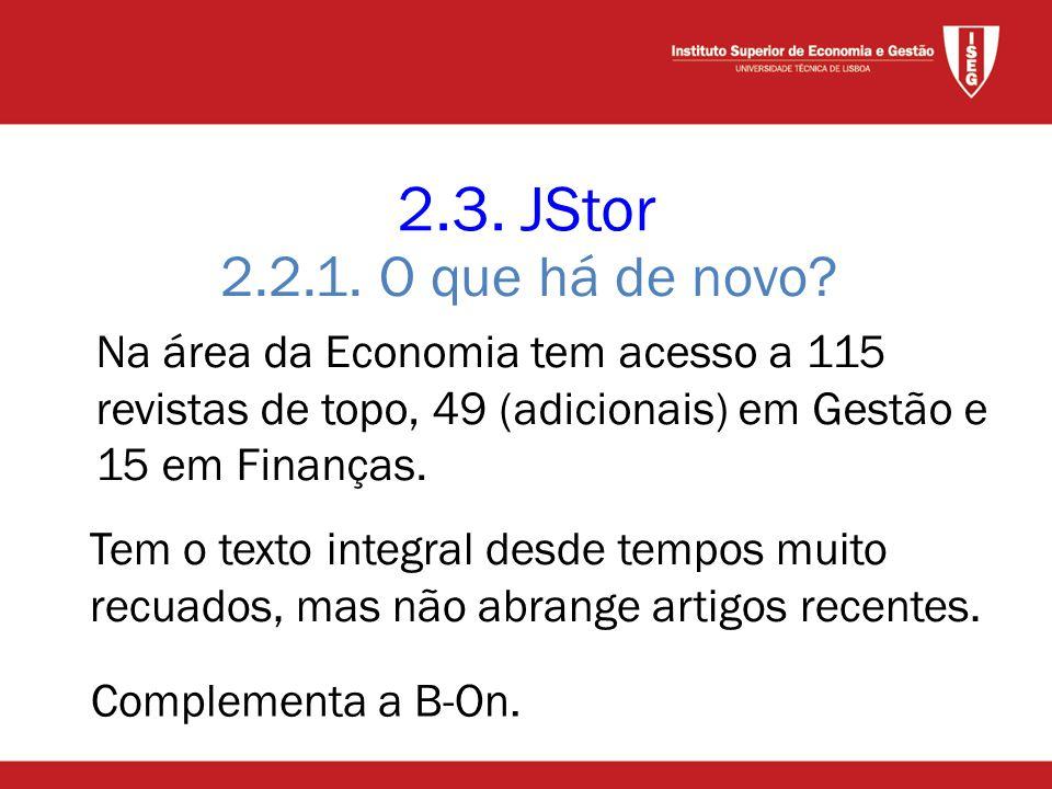 2.3. JStor Tem o texto integral desde tempos muito recuados, mas não abrange artigos recentes.