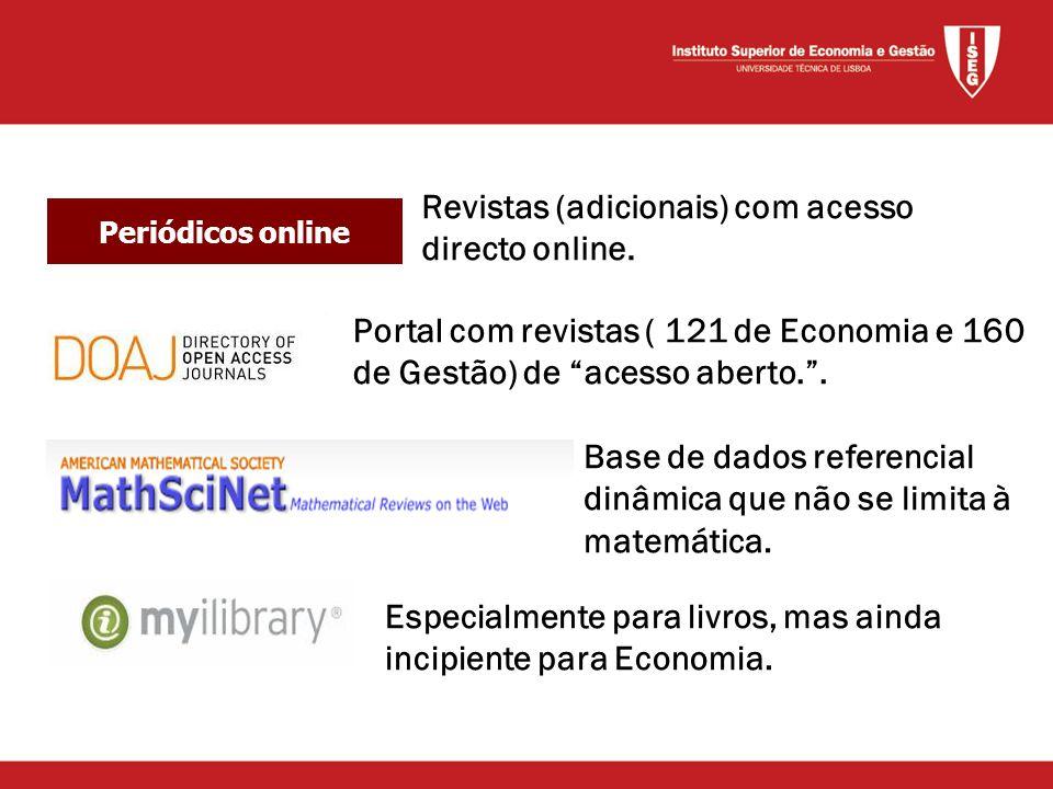 Periódicos online Revistas (adicionais) com acesso directo online.