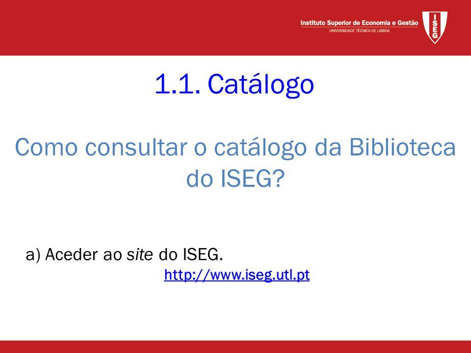 1.1. Catálogo a) Aceder ao site do ISEG.