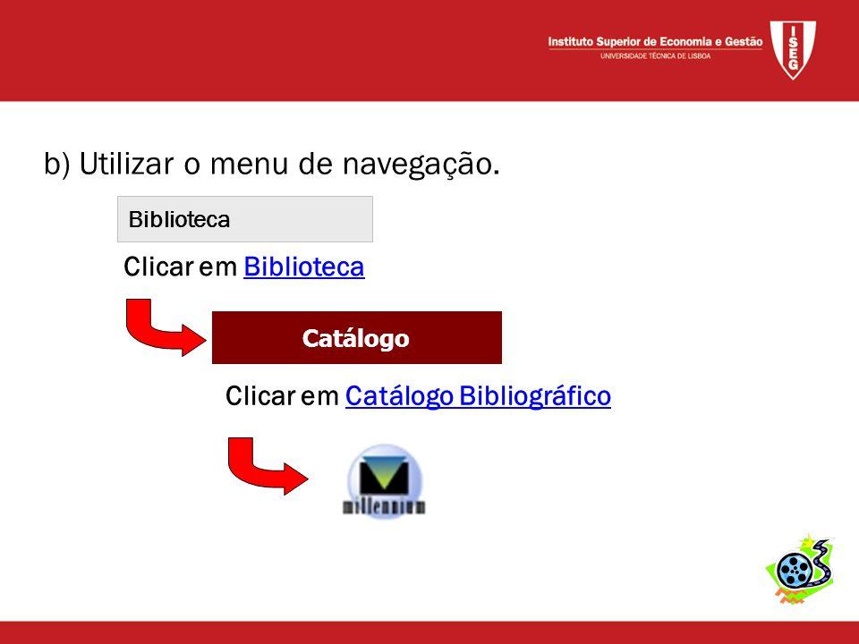b) Utilizar o menu de navegação.