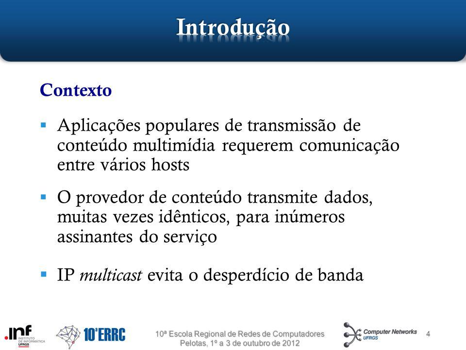 15 Controlador OpenMcast 10ª Escola Regional de Redes de Computadores Pelotas, 1º a 3 de outubro de 2012 Query Join