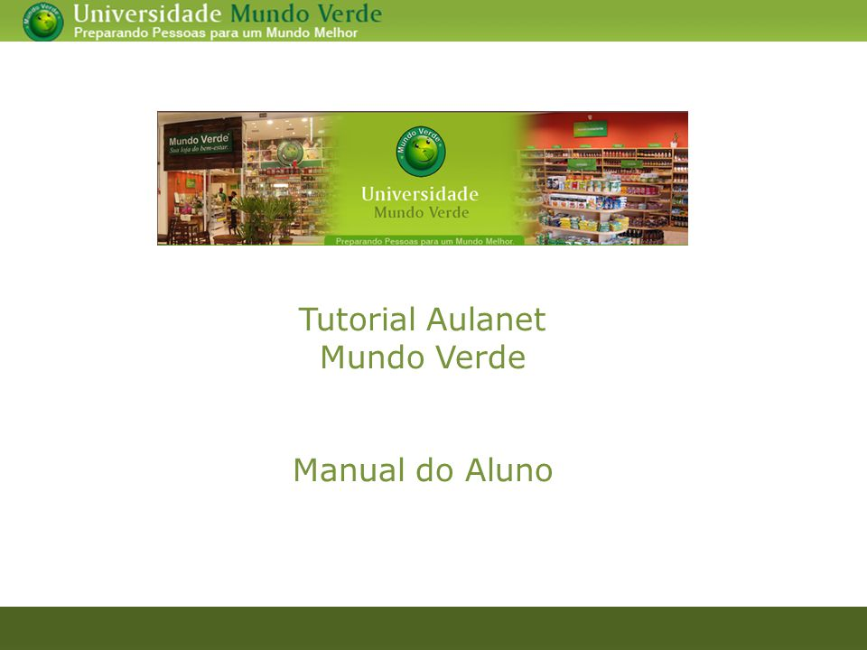 Tutorial Aulanet Mundo Verde Manual do Aluno