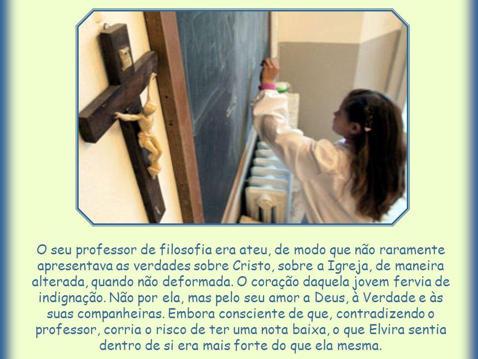 Chamava-se Elvira. Cursava a Escola Normal. Era pobre, e só poderia prosseguir os estudos se conseguisse manter uma média alta. Possuía uma fé sólida.