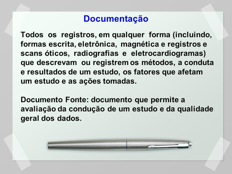 Documentação Todos os registros, em qualquer forma (incluindo, formas escrita, eletrônica, magnética e registros e scans óticos, radiografias e eletrocardiogramas) que descrevam ou registrem os métodos, a conduta e resultados de um estudo, os fatores que afetam um estudo e as ações tomadas.