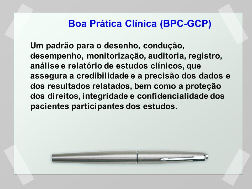 Um padrão para o desenho, condução, desempenho, monitorização, auditoria, registro, análise e relatório de estudos clínicos, que assegura a credibilid