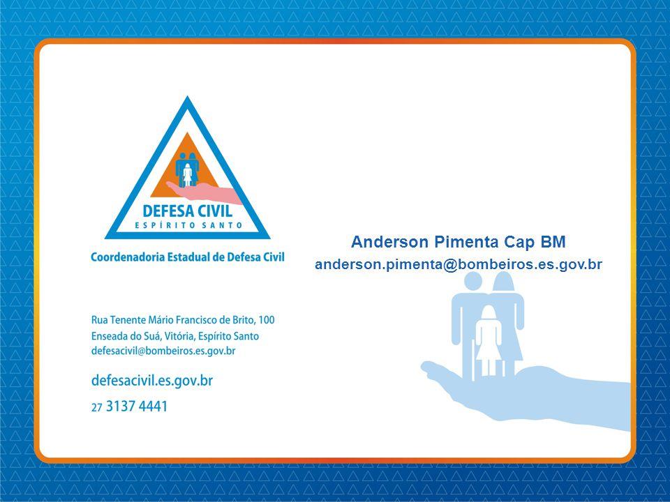 Anderson Pimenta Cap BM anderson.pimenta@bombeiros.es.gov.br