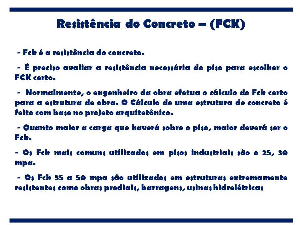 Resistência do Concreto – (FCK) - Fck é a resistência do concreto. - É preciso avaliar a resistência necessária do piso para escolher o FCK certo. - N