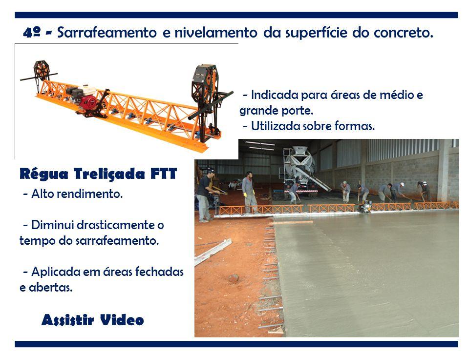4º - Sarrafeamento e nivelamento da superfície do concreto. Régua Treliçada FTT - Alto rendimento. - Diminui drasticamente o tempo do sarrafeamento. -