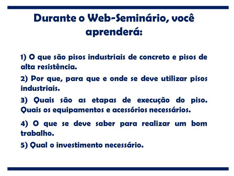 Durante o Web-Seminário, você aprenderá: 1) O que são pisos industriais de concreto e pisos de alta resistência. 2) Por que, para que e onde se deve u