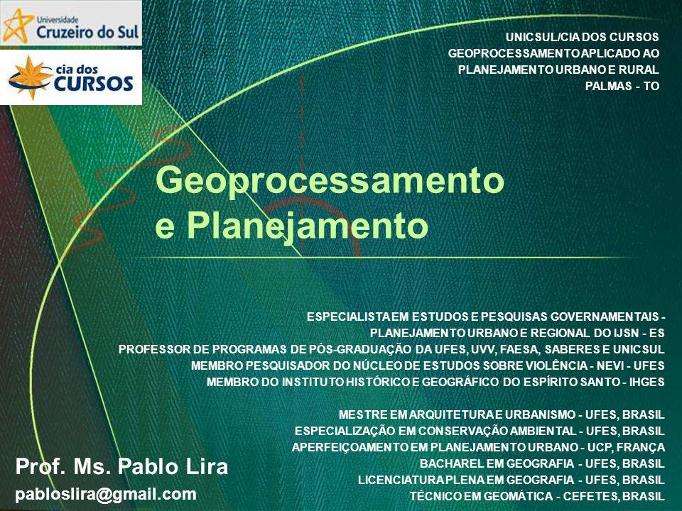 Geoprocessamento e Planejamento ESPECIALISTA EM ESTUDOS E PESQUISAS GOVERNAMENTAIS - PLANEJAMENTO URBANO E REGIONAL DO IJSN - ES PROFESSOR DE PROGRAMAS DE PÓS-GRADUAÇÃO DA UFES, UVV, FAESA, SABERES E UNICSUL MEMBRO PESQUISADOR DO NÚCLEO DE ESTUDOS SOBRE VIOLÊNCIA - NEVI - UFES MEMBRO DO INSTITUTO HISTÓRICO E GEOGRÁFICO DO ESPÍRITO SANTO - IHGES MESTRE EM ARQUITETURA E URBANISMO - UFES, BRASIL ESPECIALIZAÇÃO EM CONSERVAÇÃO AMBIENTAL - UFES, BRASIL APERFEIÇOAMENTO EM PLANEJAMENTO URBANO - UCP, FRANÇA BACHAREL EM GEOGRAFIA - UFES, BRASIL LICENCIATURA PLENA EM GEOGRAFIA - UFES, BRASIL TÉCNICO EM GEOMÁTICA - CEFETES, BRASIL Prof.