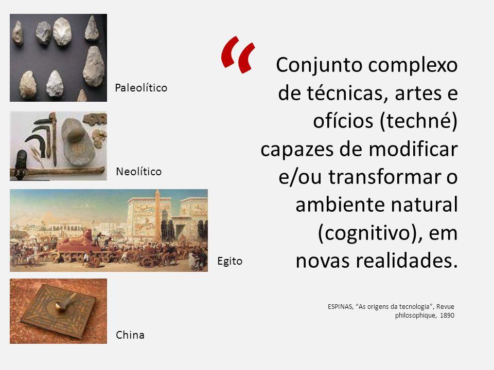 Conjunto complexo de técnicas, artes e ofícios (techné) capazes de modificar e/ou transformar o ambiente natural (cognitivo), em novas realidades. ESP