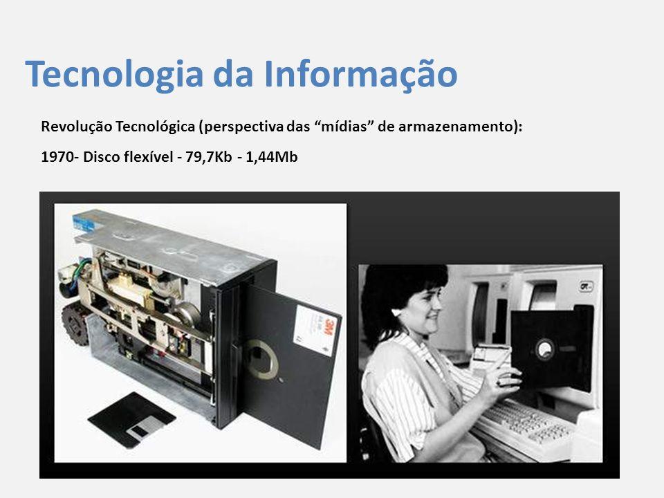 """Tecnologia da Informação Revolução Tecnológica (perspectiva das """"mídias"""" de armazenamento): 1970- Disco flexível - 79,7Kb - 1,44Mb"""
