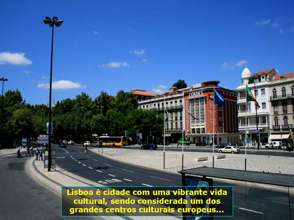 Lisboa é cidade com uma vibrante vida cultural, sendo considerada um dos grandes centros culturais europeus...