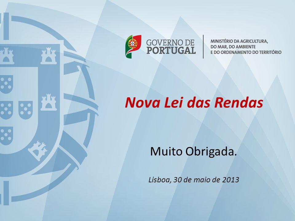 25 Nova Lei das Rendas Muito Obrigada. Lisboa, 30 de maio de 2013