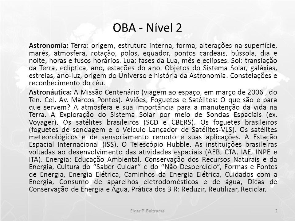 OBA - Nível 2 Astronomia: Terra: origem, estrutura interna, forma, alterações na superfície, marés, atmosfera, rotação, polos, equador, pontos cardeais, bússola, dia e noite, horas e fusos horários.