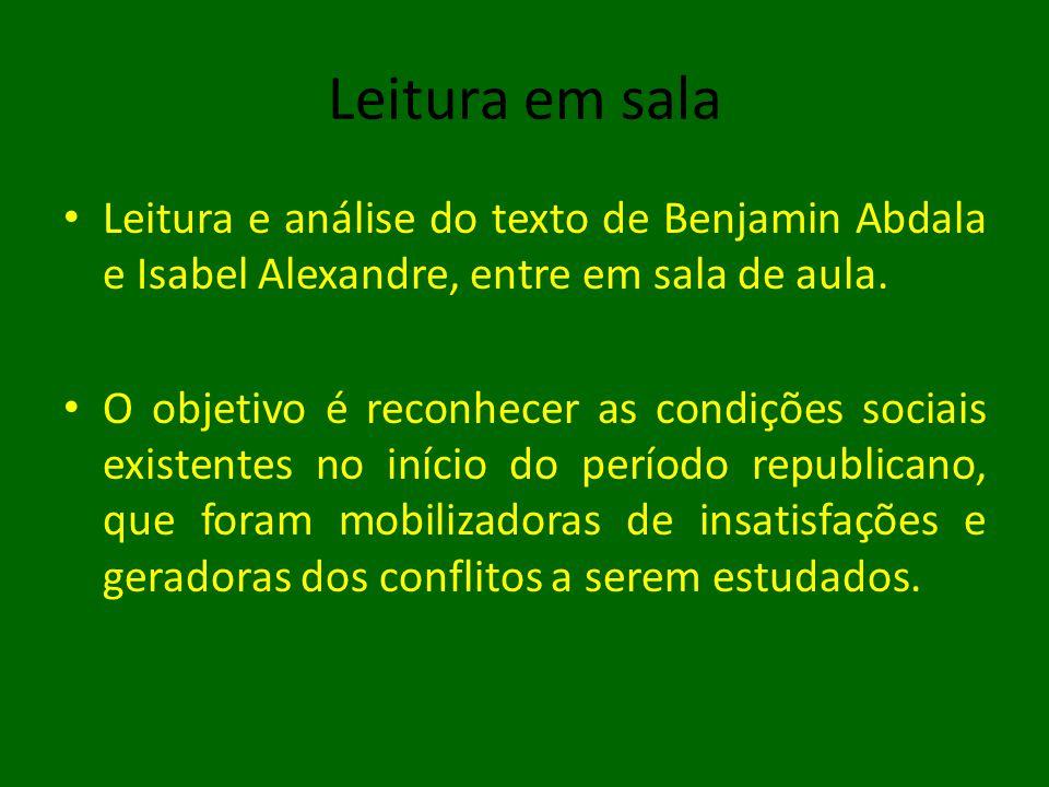 Leitura em sala • Leitura e análise do texto de Benjamin Abdala e Isabel Alexandre, entre em sala de aula. • O objetivo é reconhecer as condições soci