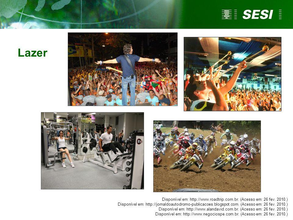 Lazer Disponível em: http://www.roadtrip.com.br. (Acesso em: 26 fev. 2010.) Disponível em: http://jornaldoautodromo-publicacoes.blogspot.com. (Acesso