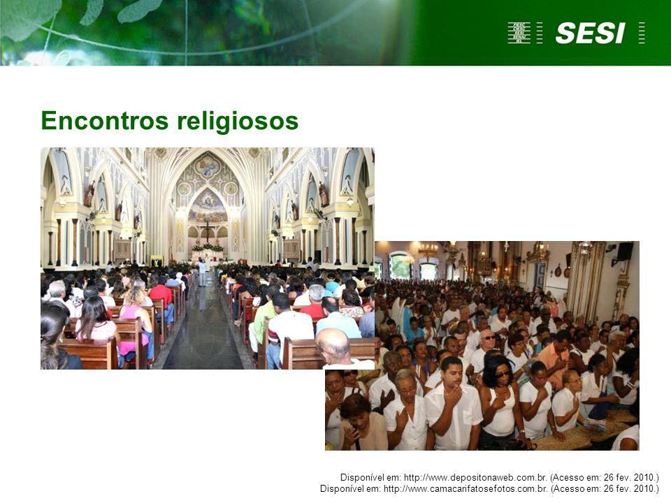 Encontros religiosos Disponível em: http://www.depositonaweb.com.br. (Acesso em: 26 fev. 2010.) Disponível em: http://www.camacarifatosefotos.com.br.