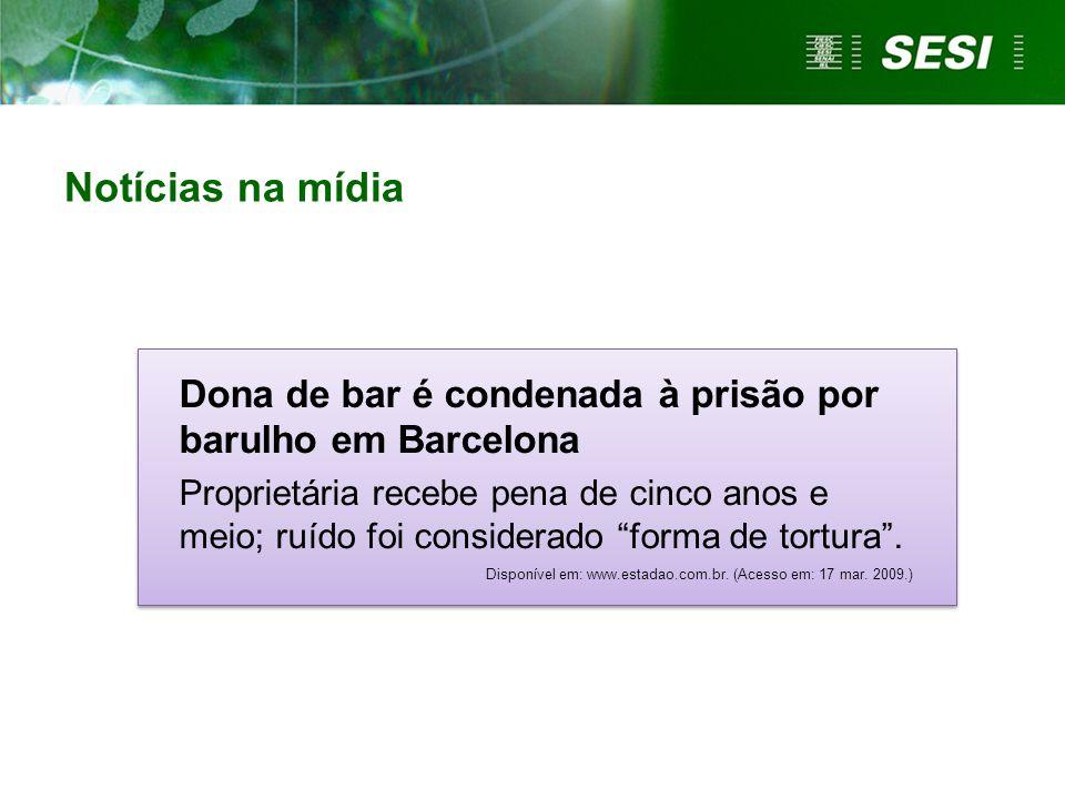 """Notícias na mídia Dona de bar é condenada à prisão por barulho em Barcelona Proprietária recebe pena de cinco anos e meio; ruído foi considerado """"form"""