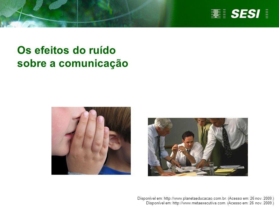 Disponível em: http://www.planetaeducacao.com.br. (Acesso em: 26 nov. 2009.) Disponível em: http://www.metaexecutiva.com. (Acesso em: 26 nov. 2009.) O