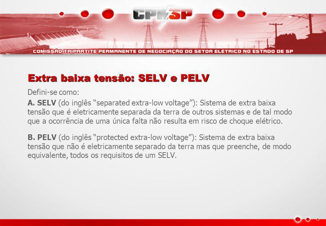 """Extra baixa tensão: SELV e PELV Defini-se como: A. SELV (do inglês """"separated extra-low voltage""""): Sistema de extra baixa tensão que é eletricamente s"""
