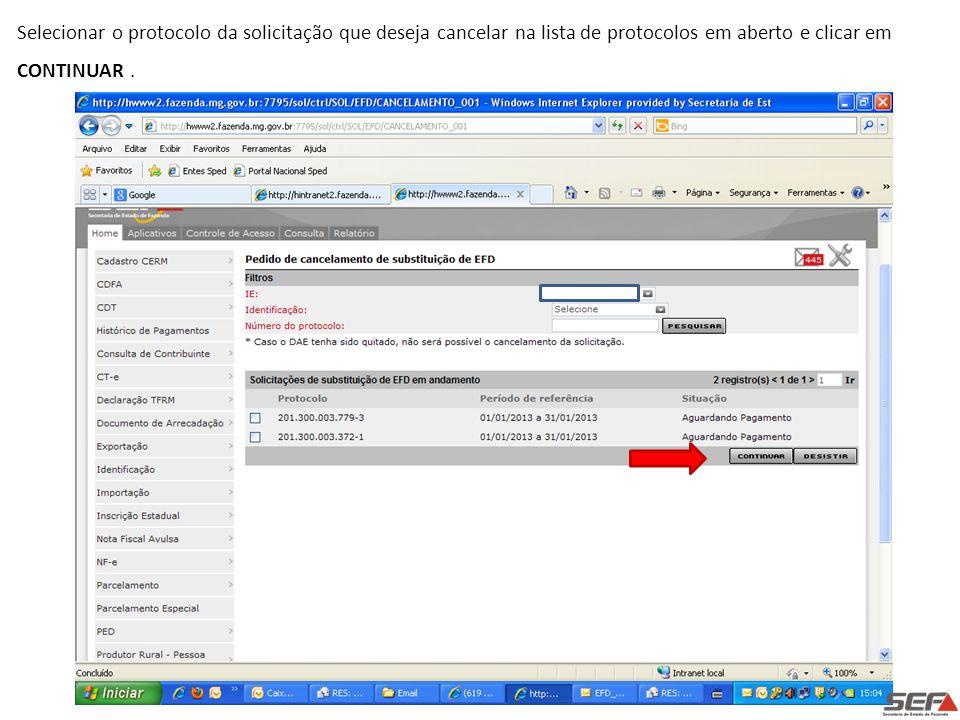 Selecionar o protocolo da solicitação que deseja cancelar na lista de protocolos em aberto e clicar em CONTINUAR.