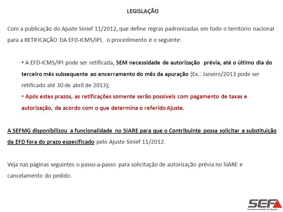 LEGISLAÇÃO Com a publicação do Ajuste Sinief 11/2012, que define regras padronizadas em todo o território nacional para a RETIFICAÇÃO DA EFD-ICMS/IPI,