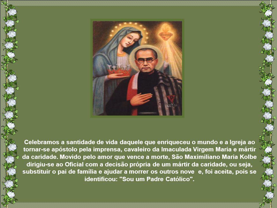 Num texto anterior à sua morte, Pe. Kolbe tinha escrito quase uma profecia: