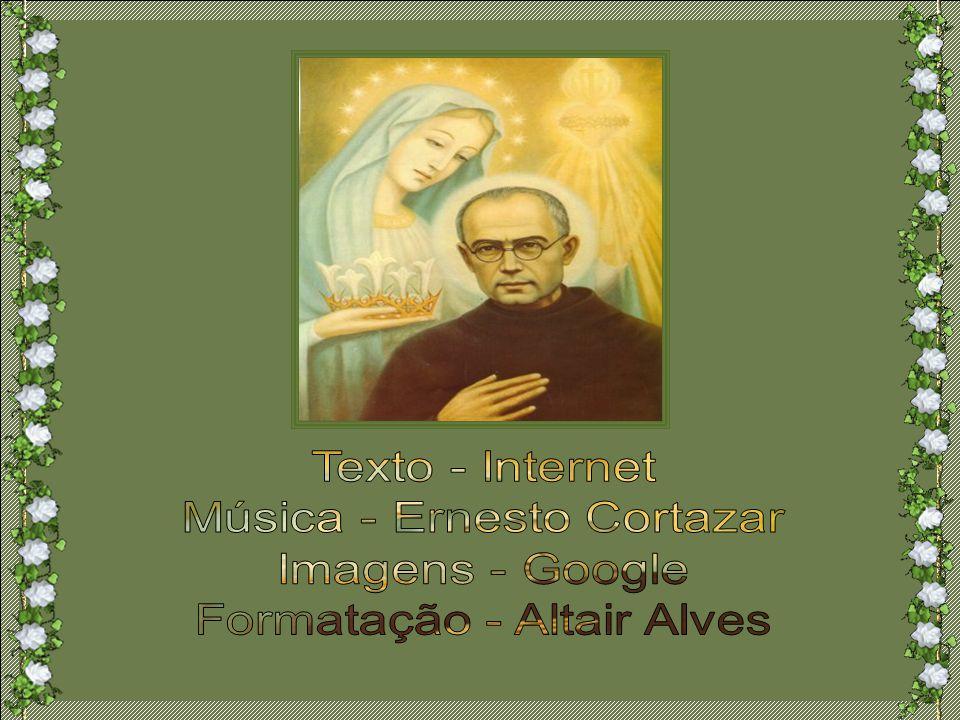 Celebramos a santidade de vida daquele que enriqueceu o mundo e a Igreja ao tornar-se apóstolo pela imprensa, cavaleiro da Imaculada Virgem Maria e má