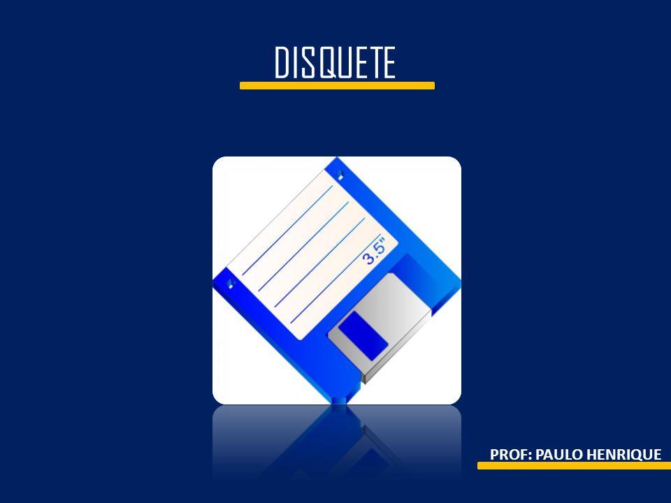 DISQUETE PROF: PAULO HENRIQUE